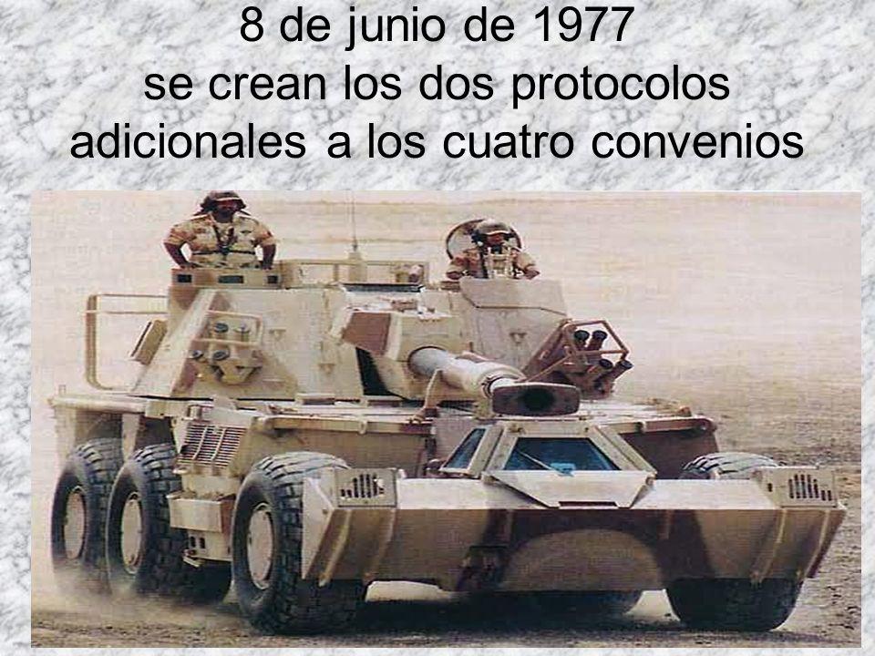 8 de junio de 1977 se crean los dos protocolos adicionales a los cuatro convenios