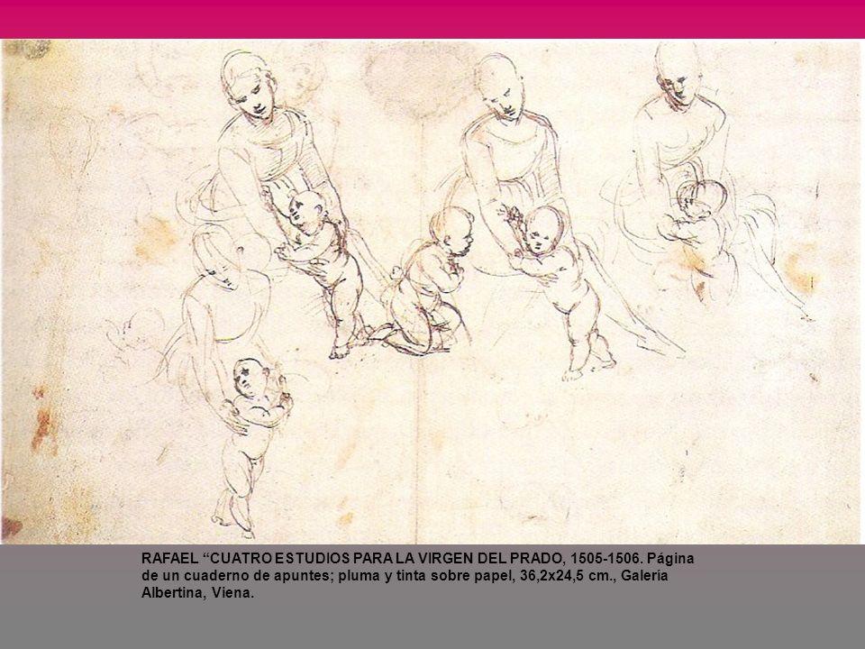 RAFAEL CUATRO ESTUDIOS PARA LA VIRGEN DEL PRADO, 1505-1506. Página de un cuaderno de apuntes; pluma y tinta sobre papel, 36,2x24,5 cm., Galería Albert