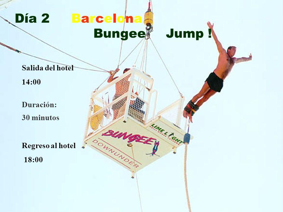 Día 2 Barcelona Bungee Jump ! Salida del hotel 14:00 Regreso al hotel 18:00 Duración: 30 minutos