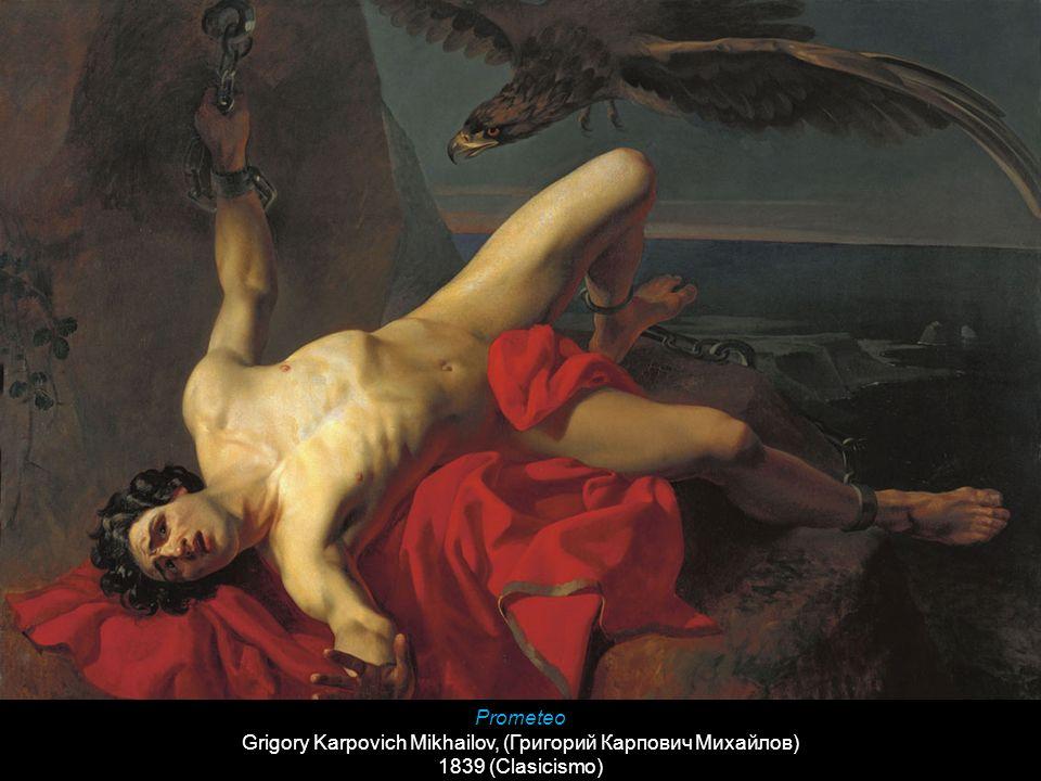 Prometeo Grigory Karpovich Mikhailov, (Григорий Карпович Михайлов) 1839 (Clasicismo)