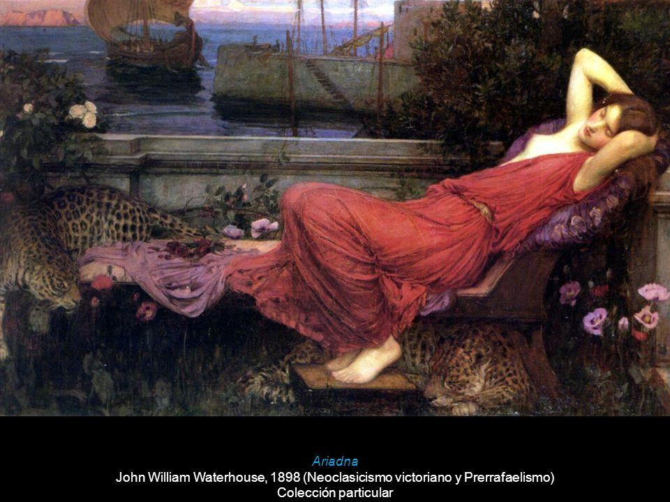 Ariadna John William Waterhouse, 1898 (Neoclasicismo victoriano y Prerrafaelismo) Colección particular