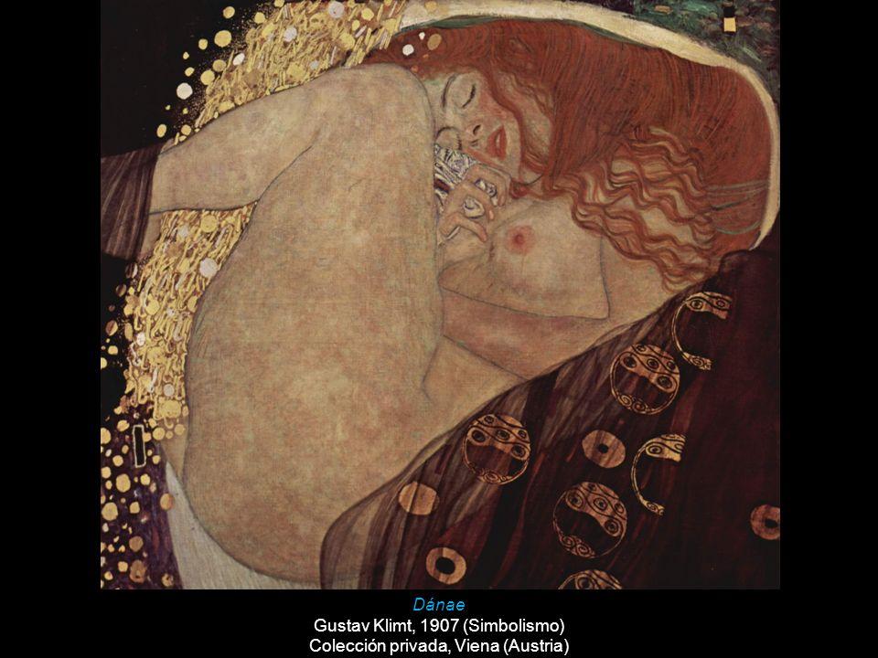 Dánae Gustav Klimt, 1907 (Simbolismo) Colección privada, Viena (Austria)