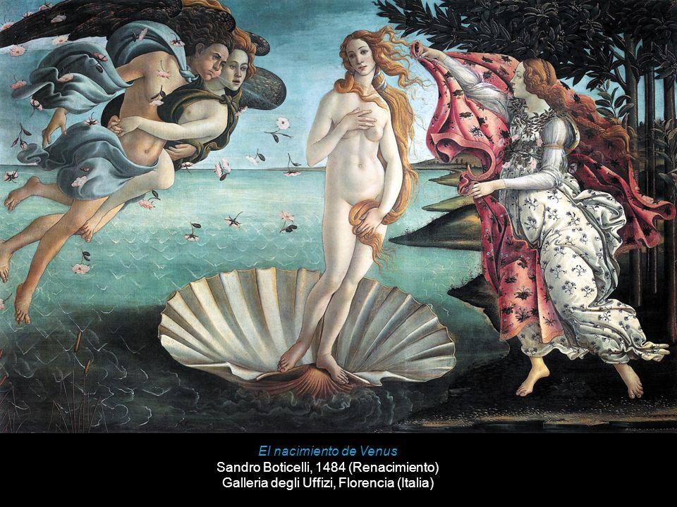 El nacimiento de Venus Sandro Boticelli, 1484 (Renacimiento) Galleria degli Uffizi, Florencia (Italia)