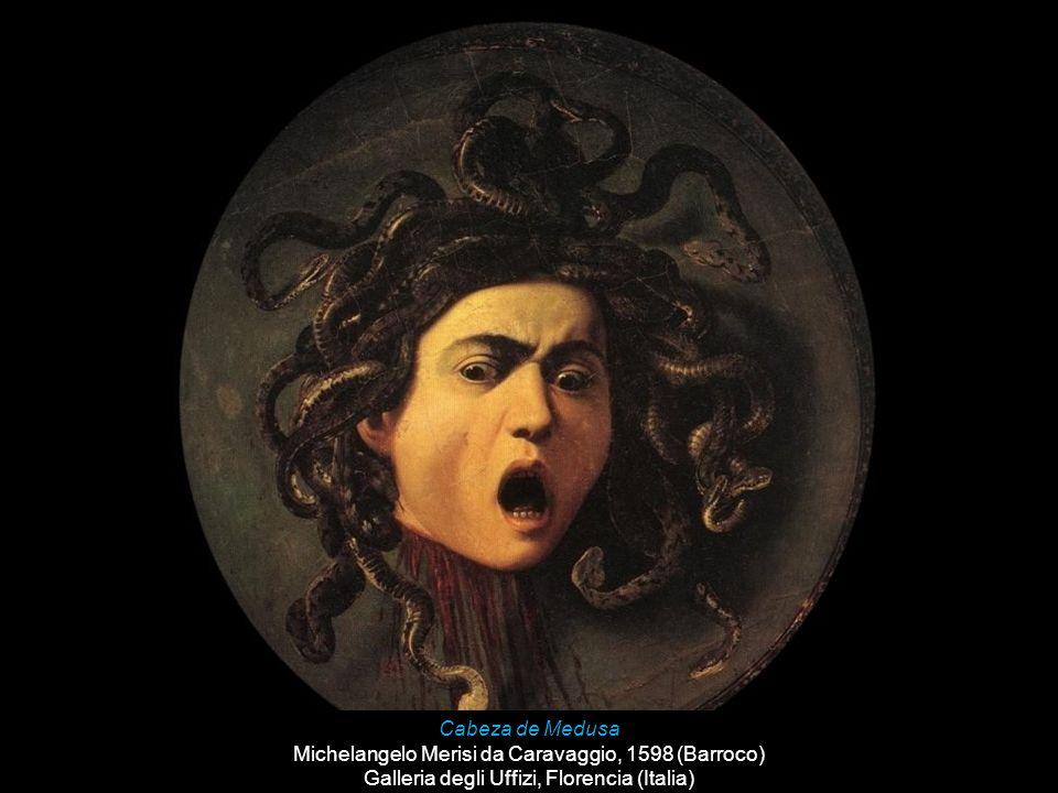 Cabeza de Medusa Michelangelo Merisi da Caravaggio, 1598 (Barroco) Galleria degli Uffizi, Florencia (Italia)