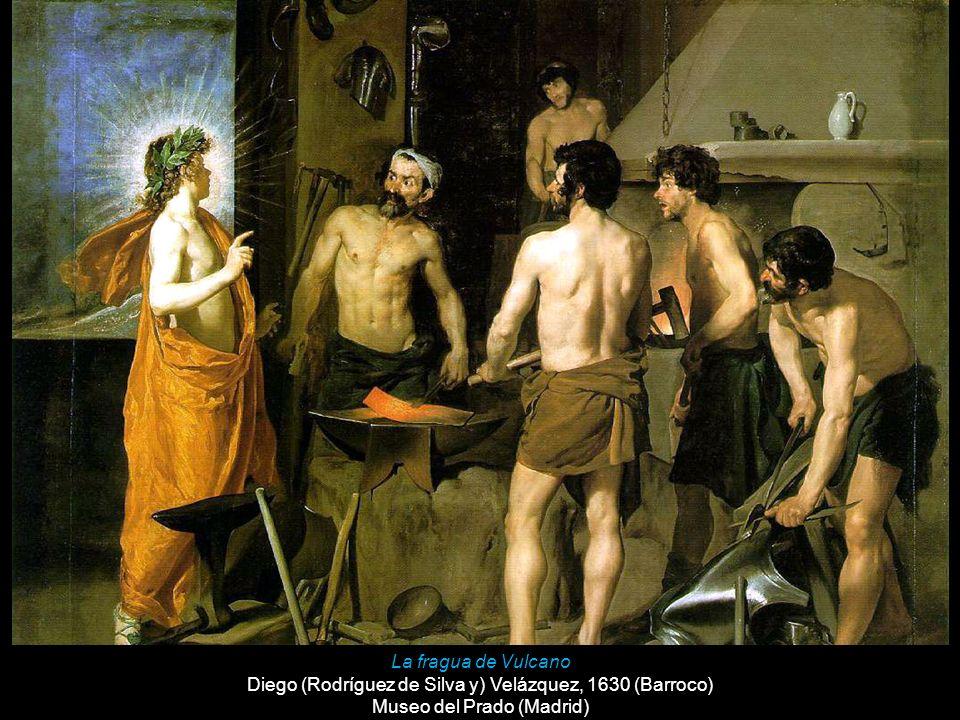 La fragua de Vulcano Diego (Rodríguez de Silva y) Velázquez, 1630 (Barroco) Museo del Prado (Madrid)
