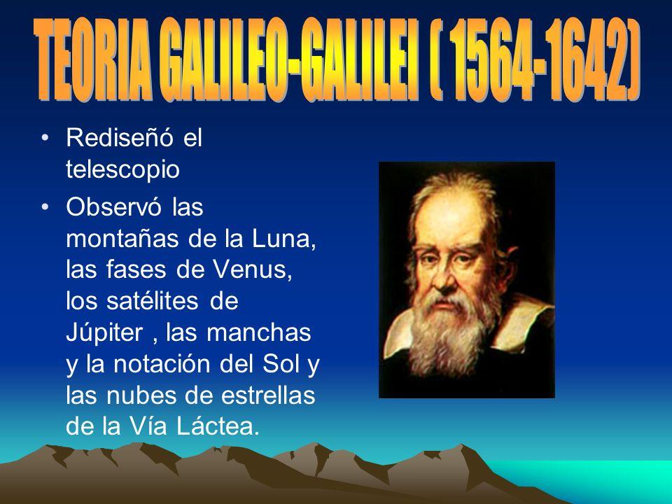 Rediseñó el telescopio Observó las montañas de la Luna, las fases de Venus, los satélites de Júpiter, las manchas y la notación del Sol y las nubes de