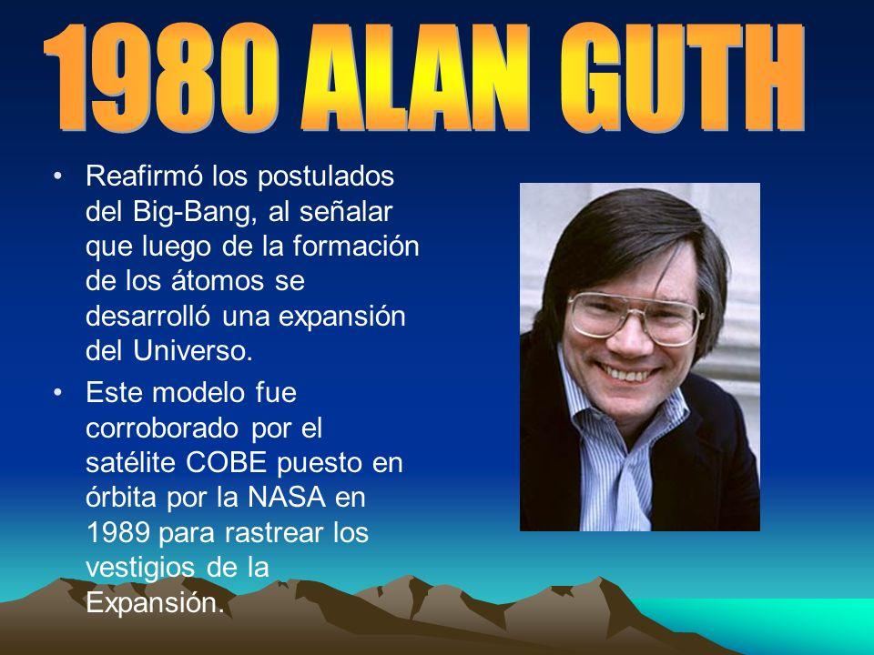 Reafirmó los postulados del Big-Bang, al señalar que luego de la formación de los átomos se desarrolló una expansión del Universo. Este modelo fue cor
