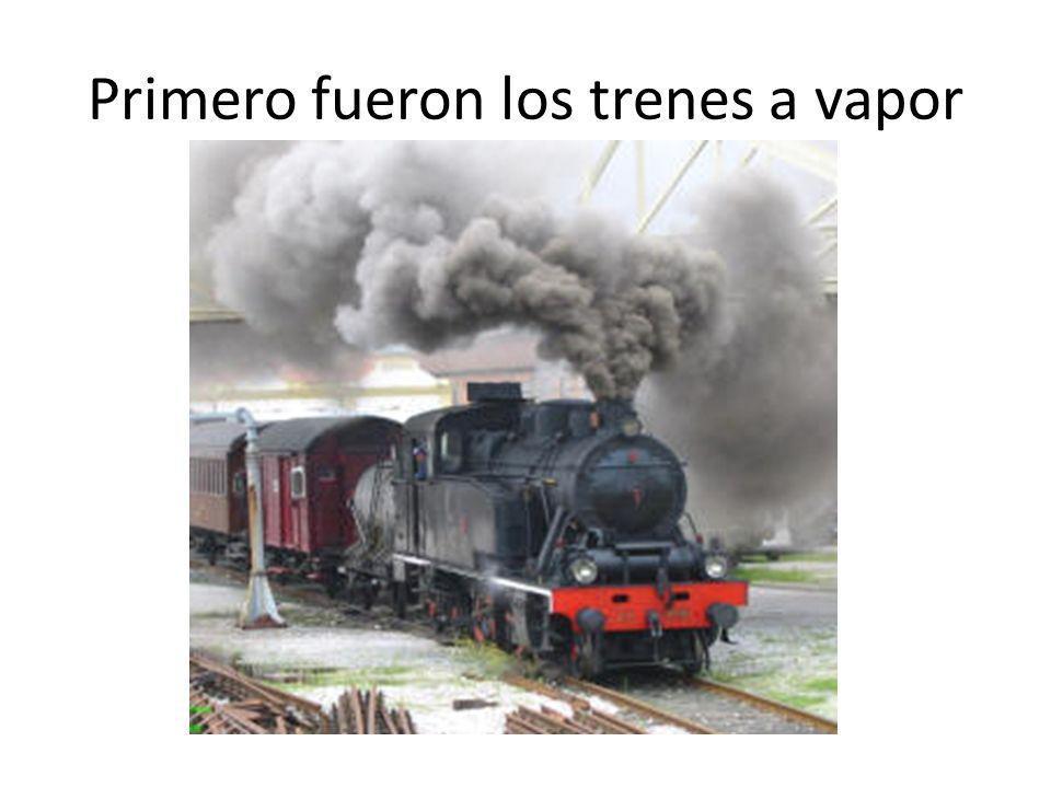 Primero fueron los trenes a vapor
