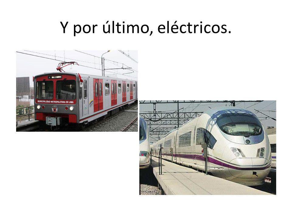 Y por último, eléctricos.