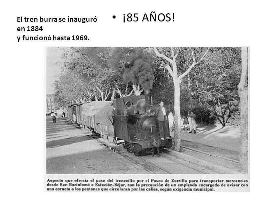 El tren burra se inauguró en 1884 y funcionó hasta 1969. ¡85 AÑOS!