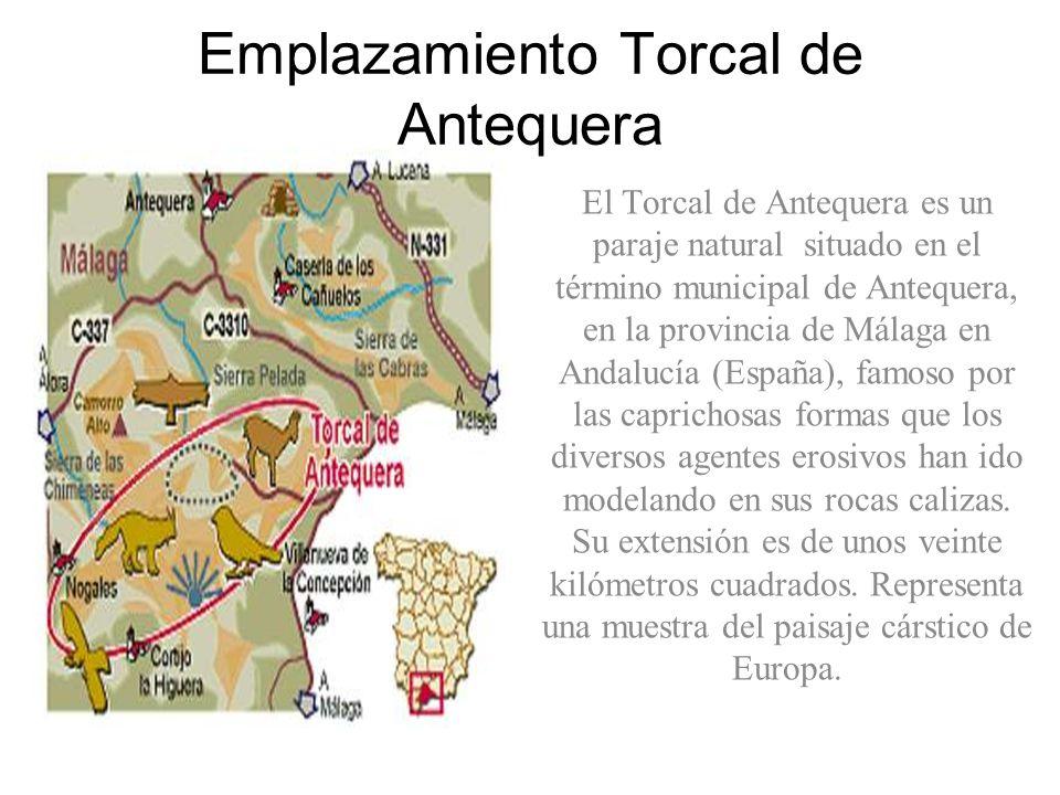 Emplazamiento Torcal de Antequera El Torcal de Antequera es un paraje natural situado en el término municipal de Antequera, en la provincia de Málaga