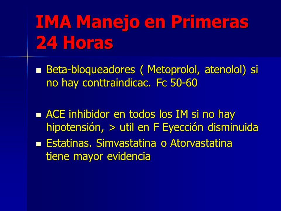 IMA Manejo en Primeras 24 Horas Limitar actividad por 12 horas-24, monitoreo EKG 24 horas Limitar actividad por 12 horas-24, monitoreo EKG 24 horas HB