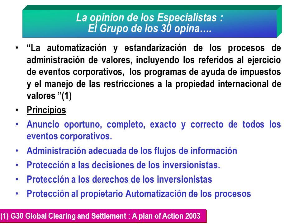 La opinion de los Especialistas : El Grupo de los 30 opina…. La automatización y estandarización de los procesos de administración de valores, incluye