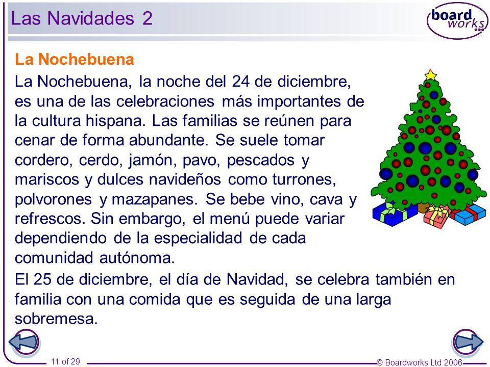 © Boardworks Ltd 2006 11 of 29 La Nochebuena La Nochebuena, la noche del 24 de diciembre, es una de las celebraciones más importantes de la cultura hi