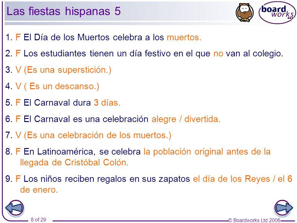 © Boardworks Ltd 2006 9 of 29 El mundo hispano Part 2 Las fiestas hispanas Las Navidades Las fiestas de Valencia La feria de Málaga Las fiestas de América Latina