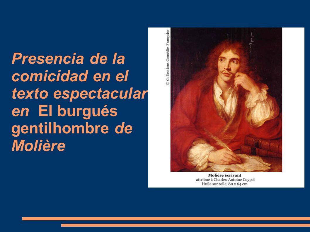 Presencia de la comicidad en el texto espectacular en El burgués gentilhombre de Molière