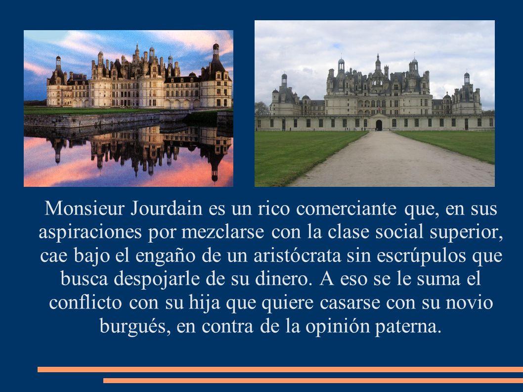 Monsieur Jourdain es un rico comerciante que, en sus aspiraciones por mezclarse con la clase social superior, cae bajo el engaño de un aristócrata sin