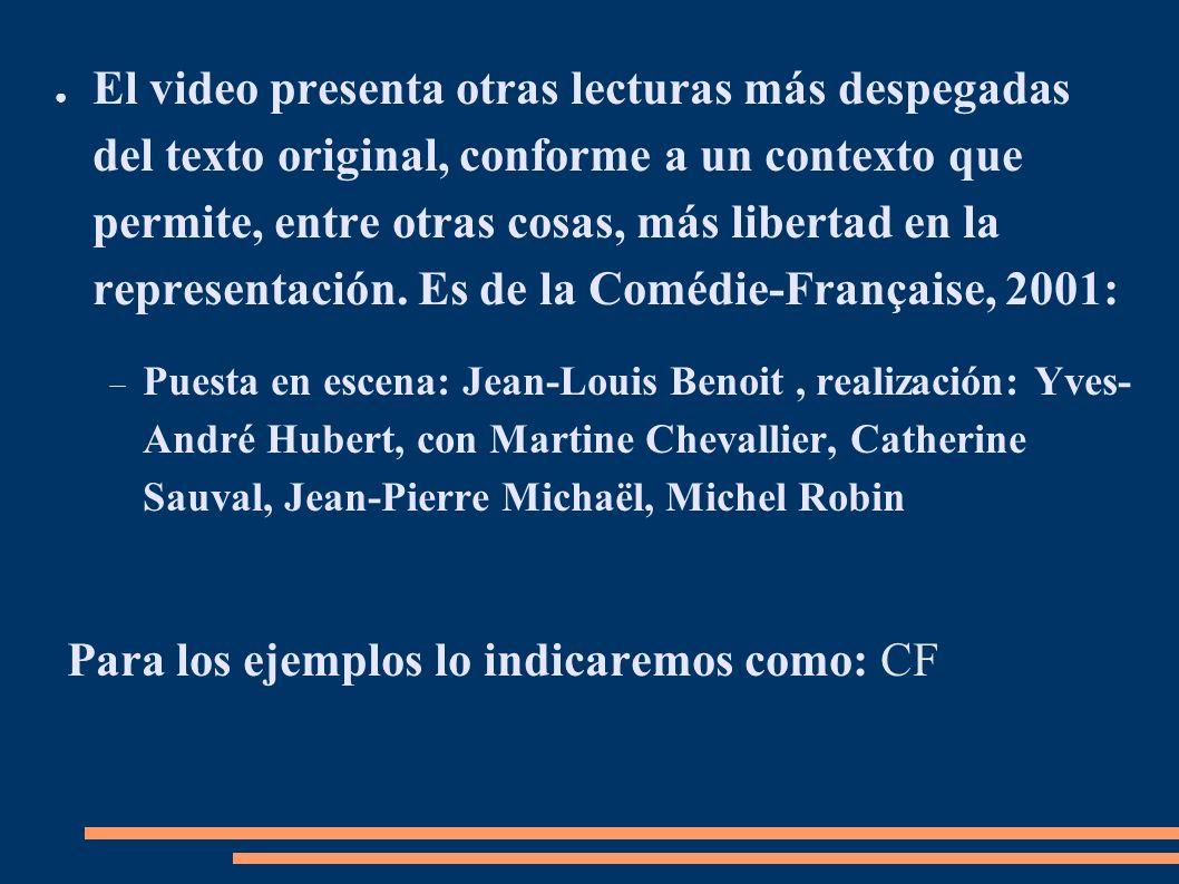 El video presenta otras lecturas más despegadas del texto original, conforme a un contexto que permite, entre otras cosas, más libertad en la represen