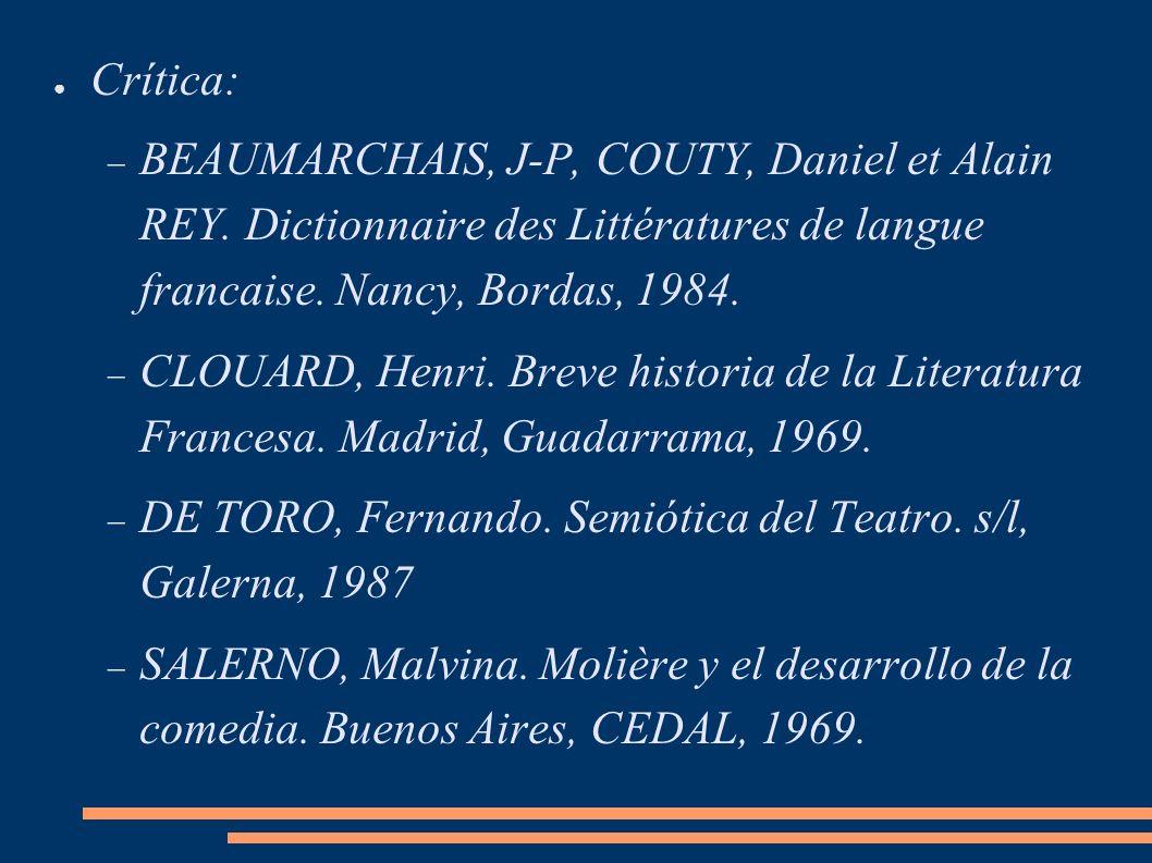 Crítica: BEAUMARCHAIS, J-P, COUTY, Daniel et Alain REY. Dictionnaire des Littératures de langue francaise. Nancy, Bordas, 1984. CLOUARD, Henri. Breve