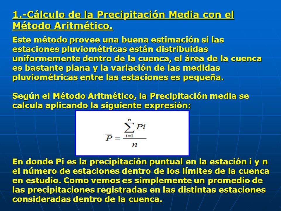 2.-Cálculo de la Precipitación Media utilizando el Método de los Polígonos de Thiessen Este método se puede utilizar para una distribución no uniforme de estaciones pluviométricas, provee resultados más correctos con un área de cuenca aproximadamente plana, pues no considera influencias orográficas.