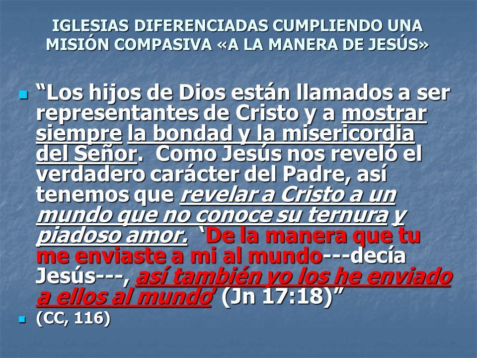 Los hijos de Dios están llamados a ser representantes de Cristo y a mostrar siempre la bondad y la misericordia del Señor. Como Jesús nos reveló el ve