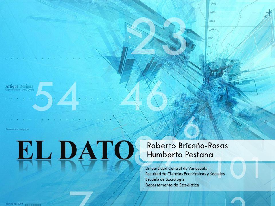 54 46 89 7 6 101 2 23 Roberto Briceño-Rosas Humberto Pestana Universidad Central de Venezuela Facultad de Ciencias Económicas y Sociales Escuela de So
