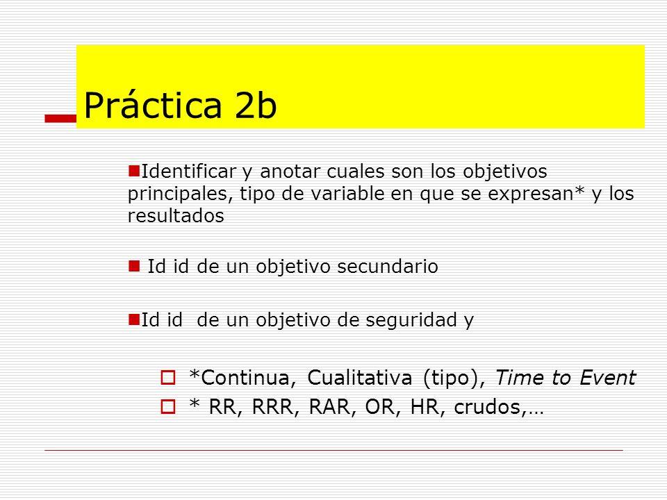 Práctica 2b Identificar y anotar cuales son los objetivos principales, tipo de variable en que se expresan* y los resultados Id id de un objetivo secu