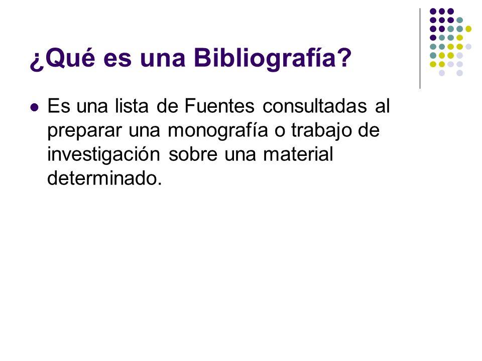 Importancia de una bibliografía Indica las Fuentes de información utilizadas.