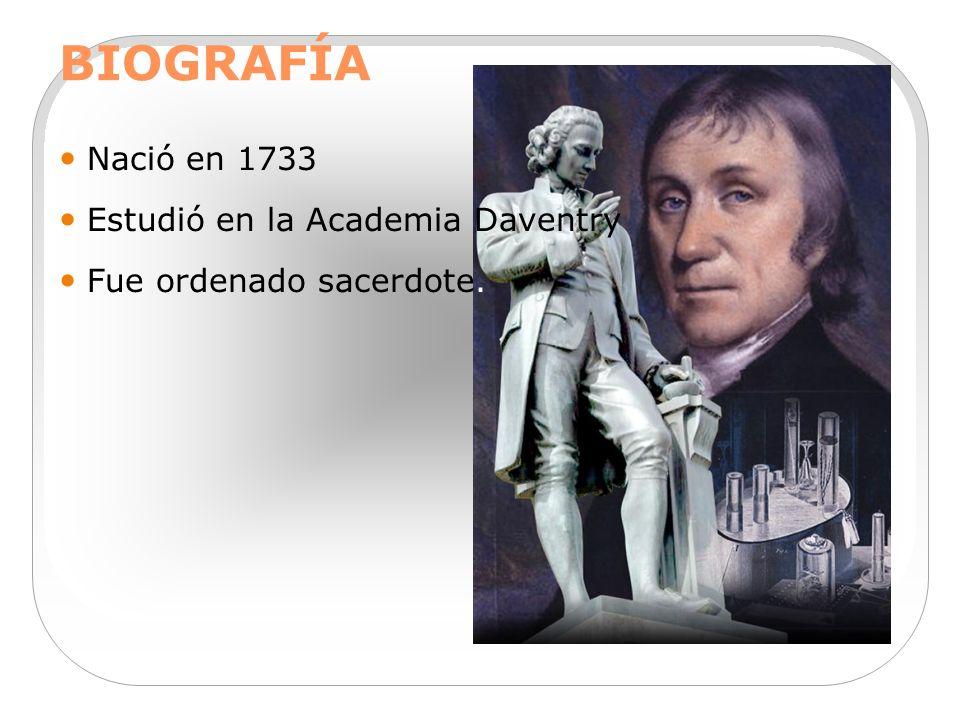 BIOGRAFÍA Nació en 1733 Estudió en la Academia Daventry Fue ordenado sacerdote.
