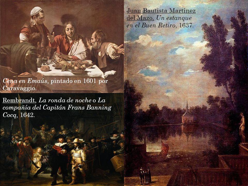 Rembrandt, La ronda de noche o La compañía del Capitán Frans Banning Cocq, 1642. Juan Bautista Martínez del Mazo, Un estanque en el Buen Retiro, 1637.