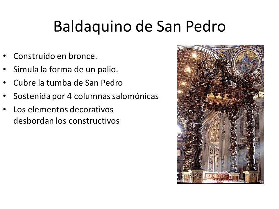 Baldaquino de San Pedro Construido en bronce. Simula la forma de un palio. Cubre la tumba de San Pedro Sostenida por 4 columnas salomónicas Los elemen