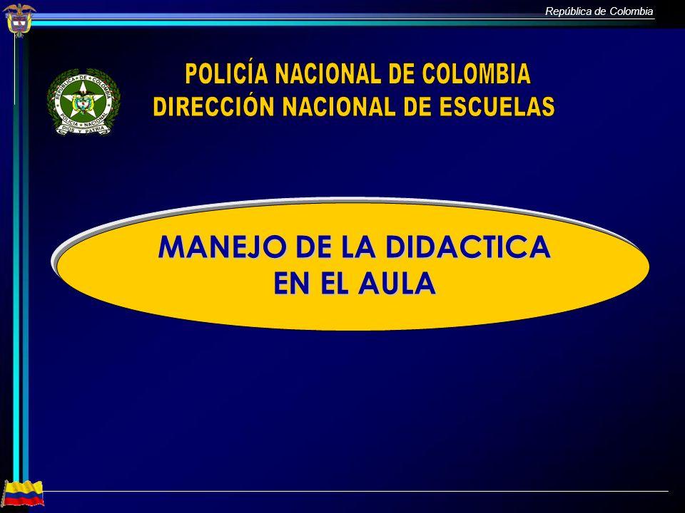 República de Colombia MANEJO DE LA DIDACTICA EN EL AULA