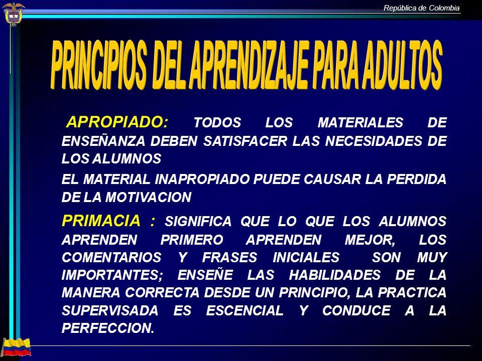 República de Colombia DISPOSICIONES COMUNES DE LOS ASIENTOS AULA SEMICIRCULO CIRCULO MESA DE CONFERENCIAS TRABAJO EN EQUIPO