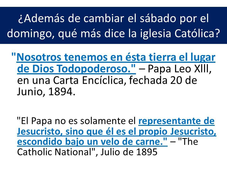 ¿Además de cambiar el sábado por el domingo, qué más dice la iglesia Católica?
