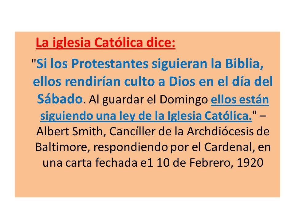 La iglesia Católica dice: