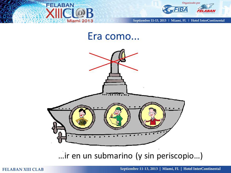 Era como... …ir en un submarino (y sin periscopio…)
