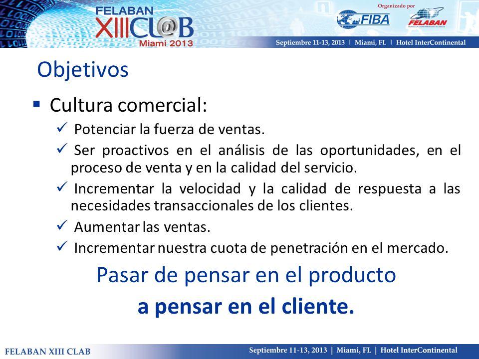 Objetivos Cultura comercial: Potenciar la fuerza de ventas. Ser proactivos en el análisis de las oportunidades, en el proceso de venta y en la calidad