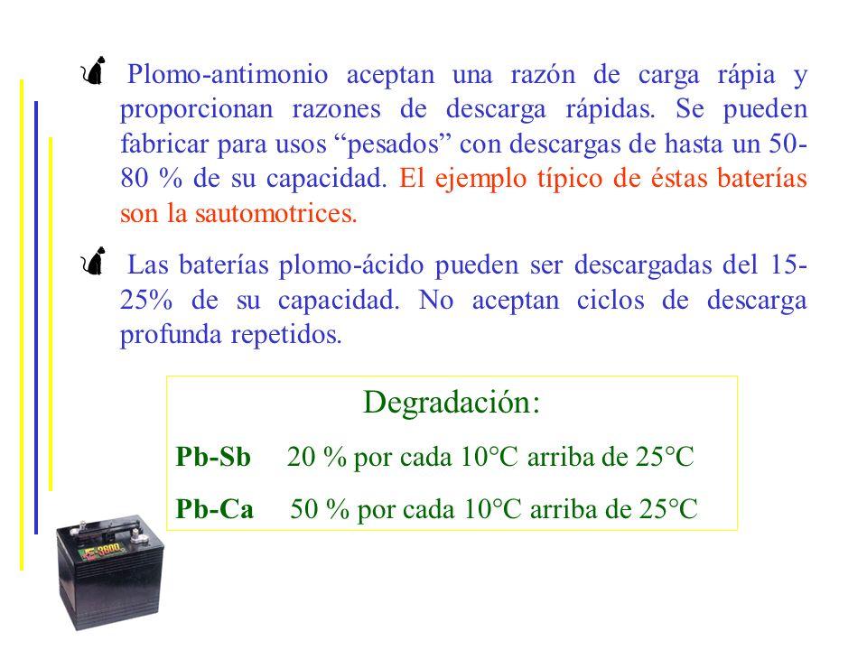 Plomo-antimonio aceptan una razón de carga rápia y proporcionan razones de descarga rápidas. Se pueden fabricar para usos pesados con descargas de has