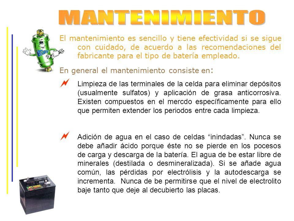 El mantenimiento es sencillo y tiene efectividad si se sigue con cuidado, de acuerdo a las recomendaciones del fabricante para el tipo de batería empl