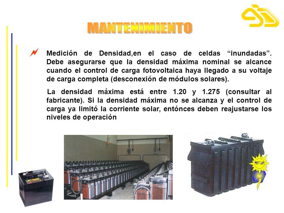 Medición de Densidad,en el caso de celdas inundadas. Debe asegurarse que la densidad máxima nominal se alcance cuando el control de carga fotovoltaica