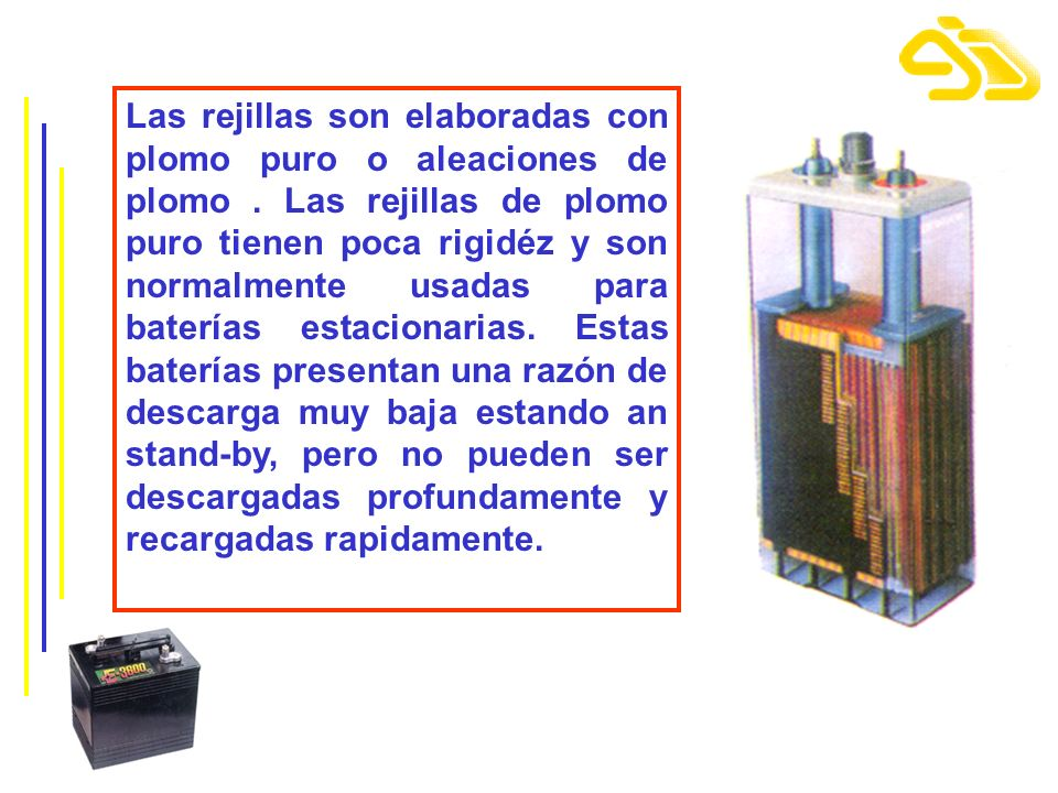 Baterías Níquel - Cadmio Ventajas - Larga vida - Bajo Mantenimiento - Baja Tasa de Autodescarga - Pueden decargarse profundamente sin daños - Mejor rendimiento operando en temperaturas bajas...que Plomo-Acido - Retención de caga es excelente Desventajas - Costo por A – h es alto - Algunos tipos (sinterizado) muestra una Memoria...del historial de descarga de la batería