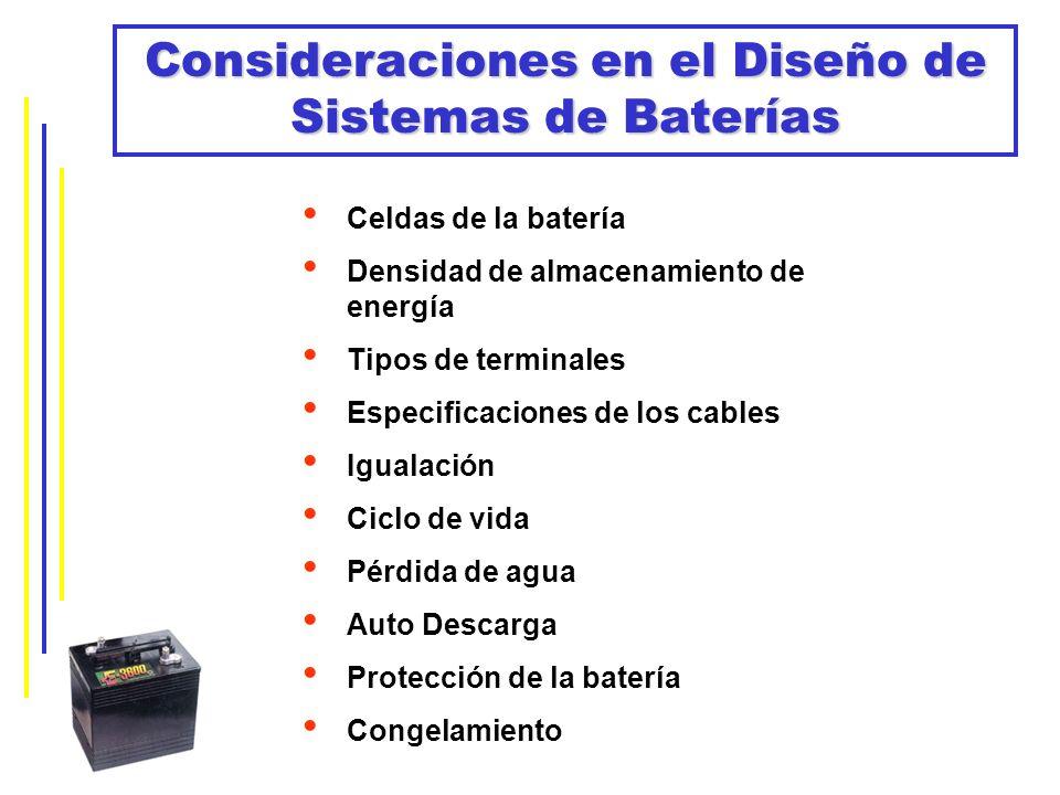 Consideraciones en el Diseño de Sistemas de Baterías Celdas de la batería Densidad de almacenamiento de energía Tipos de terminales Especificaciones d