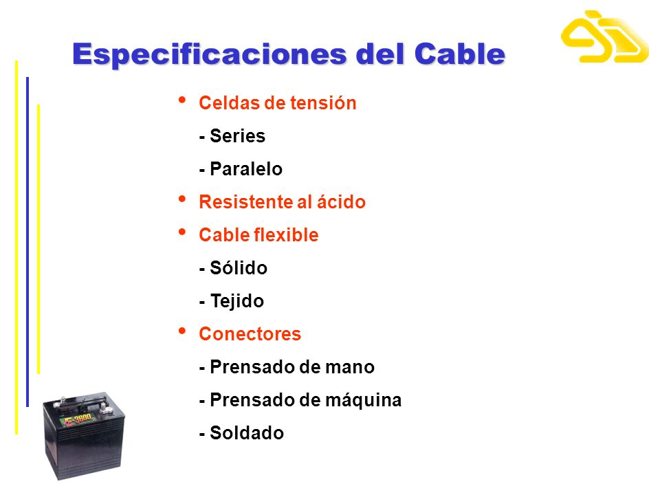 Especificaciones del Cable Celdas de tensión - Series - Paralelo Resistente al ácido Cable flexible - Sólido - Tejido Conectores - Prensado de mano -