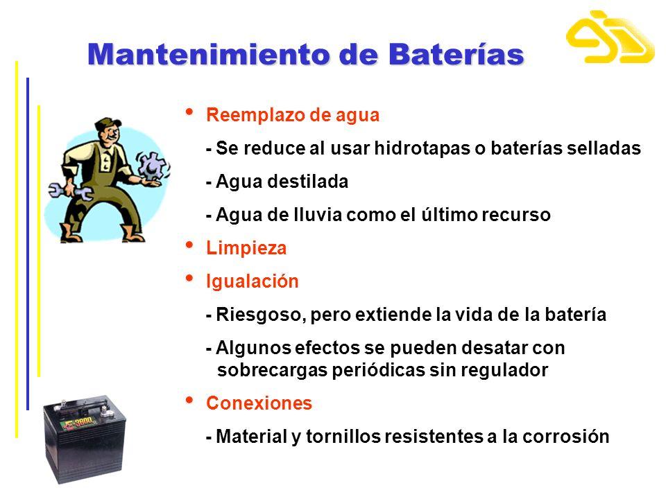Mantenimiento de Baterías Reemplazo de agua - Se reduce al usar hidrotapas o baterías selladas - Agua destilada - Agua de lluvia como el último recurs