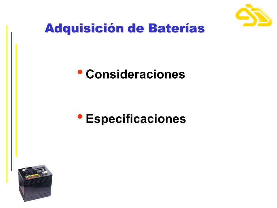 Adquisición de Baterías Consideraciones Especificaciones