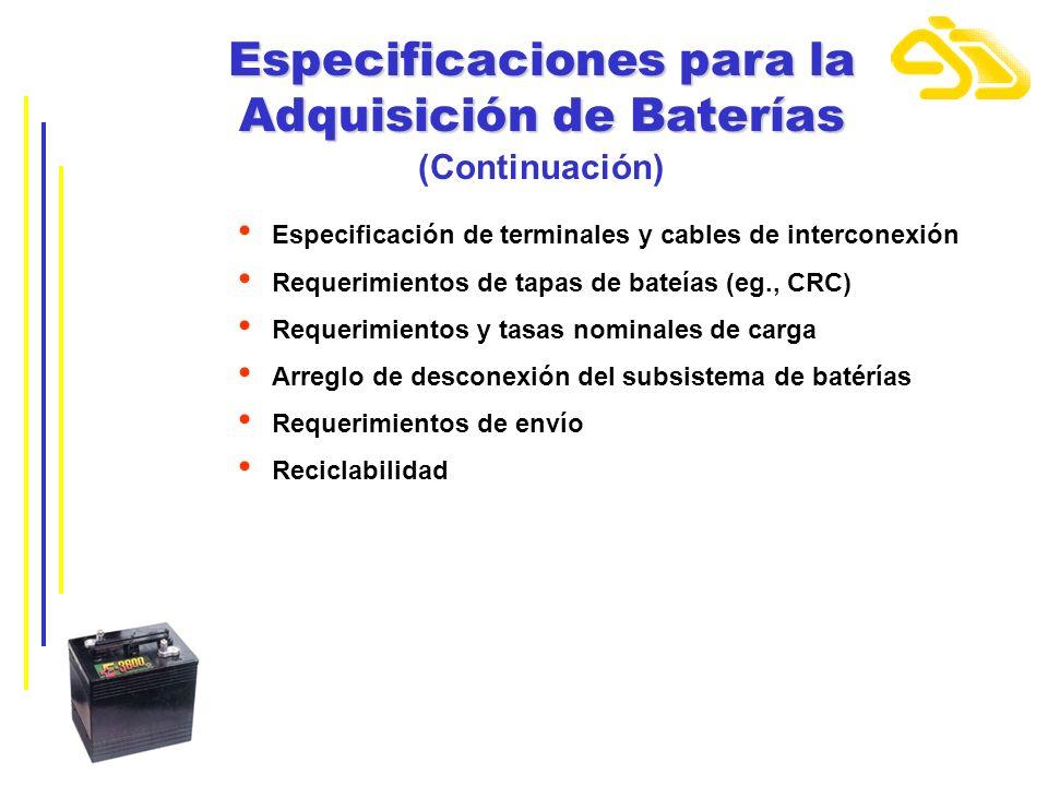 Especificaciones para la Adquisición de Baterías (Continuación) Especificación de terminales y cables de interconexión Requerimientos de tapas de bate