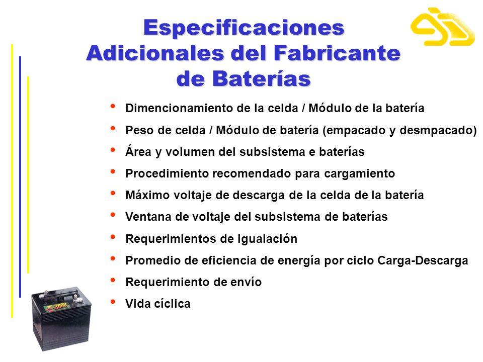Especificaciones Adicionales del Fabricante de Baterías Dimencionamiento de la celda / Módulo de la batería Peso de celda / Módulo de batería (empacad