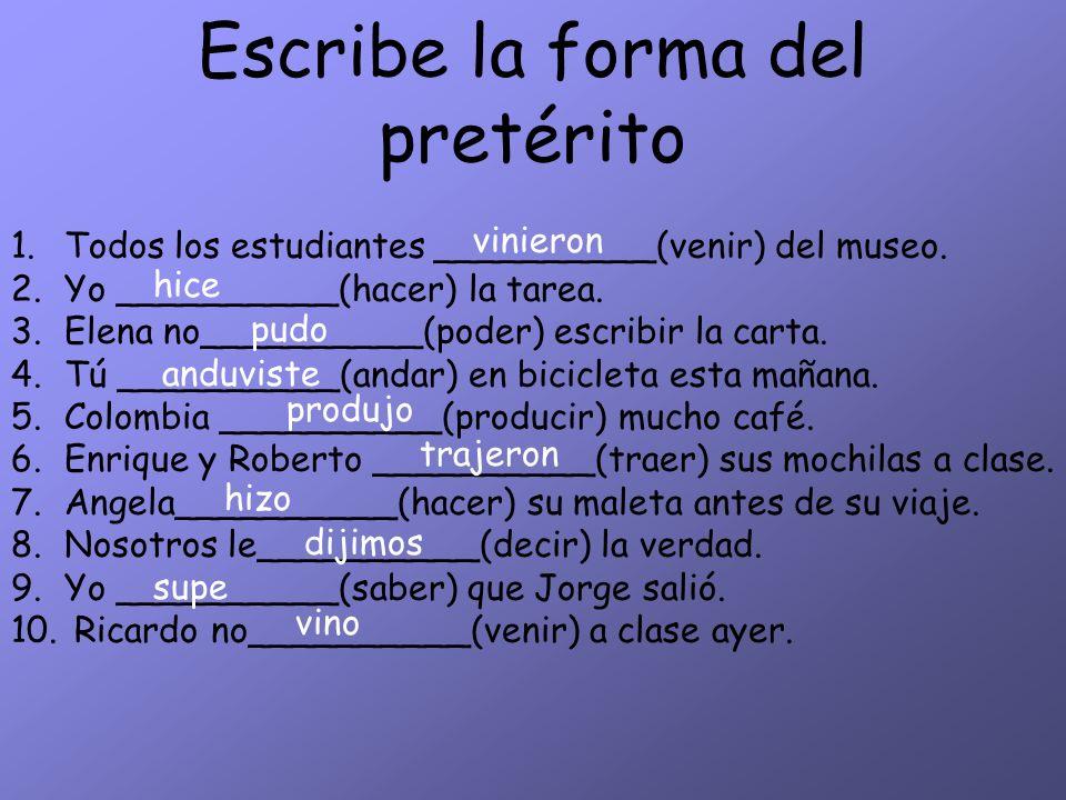 Otros Verbos Irregulares J group (Decir) Dij- (Traer) Traj- (Traducir )Traduj- (Producir) Produj- (Conducir) Conduj- U group (Andar) Anduv- (Estar) Es
