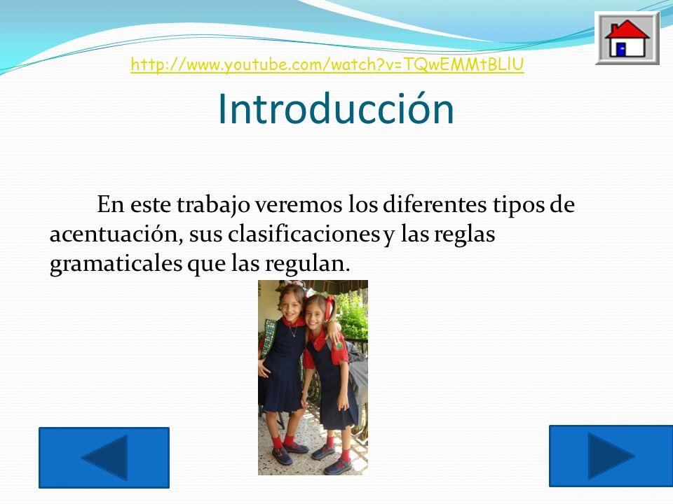 Introducción En este trabajo veremos los diferentes tipos de acentuación, sus clasificaciones y las reglas gramaticales que las regulan.