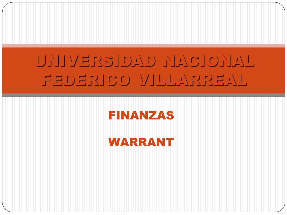 FINANZAS WARRANT UNIVERSIDAD NACIONAL FEDERICO VILLARREAL